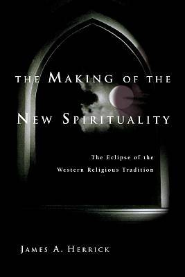 The Making of the New Spirituality