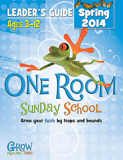One Room Sunday School Leaders Guide Spring 2014