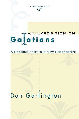An Exposition on Galatians, Third Edition