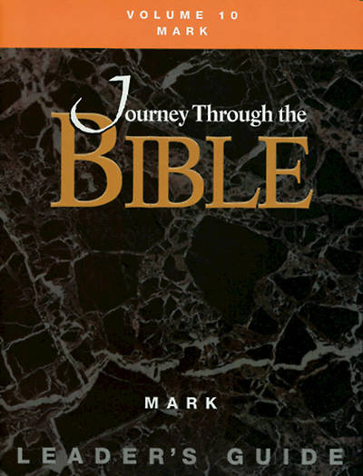 Journey Through the Bible Volume 10: Mark Leaders Guide