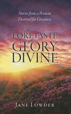 Picture of A Foretaste of Glory Divine