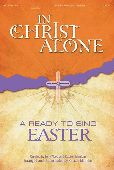In Christ Alone; A Ready to Sing Easter