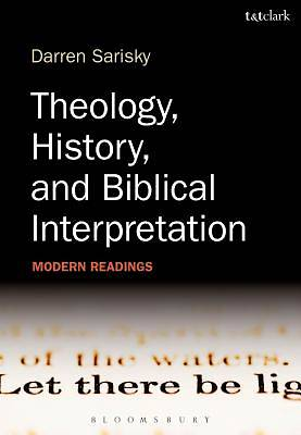 Picture of Theology, History and Biblical Interpretation