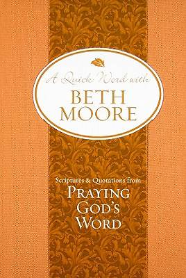 A Quick Word with Beth Moore - Praying Gods Word