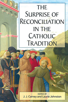 Picture of The Surprise of Reconciliation in the Catholic Tradition