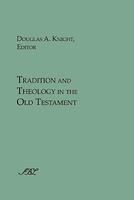 Tradition and Theology in the Old Testament