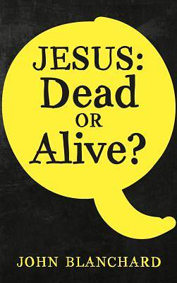 Picture of Jesus Dead or Alive?