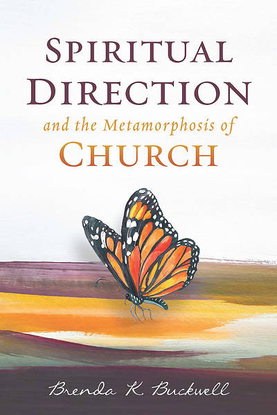 Picture of Spiritual Direction and the Metamorphosis of Church