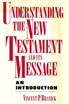 Picture of Understanding the New Testament and Its Message