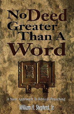 No Deed Greater Than a Word