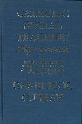 Catholic Social Teaching, 1891-Present
