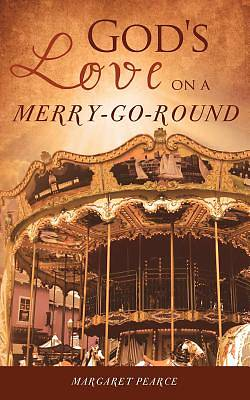 Gods Love on a Merry-Go-Round
