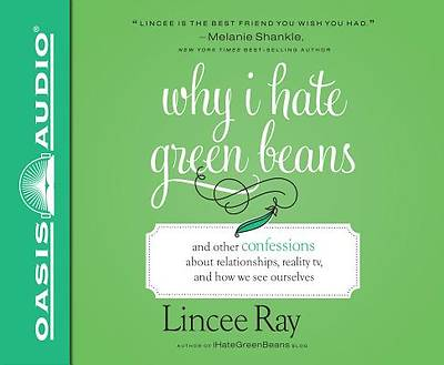 Why I Hate Green Beans (Library Edition)