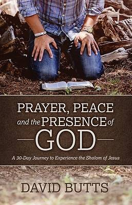 Picture of Prayer, Peace and the Presence of God