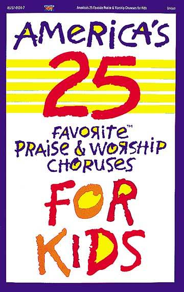 Americas 25 Favorite Praise and Worship Choruses for Kids Book