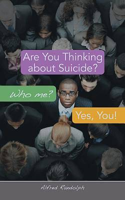 Are You Thinking about Suicide? Who Me? Yes, You!