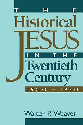 Picture of The Historical Jesus in the Twentieth Century, 1900-1950