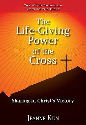 The Life-Giving Power of the Cross