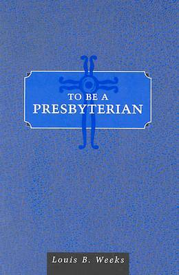 Picture of To Be a Presbyterian