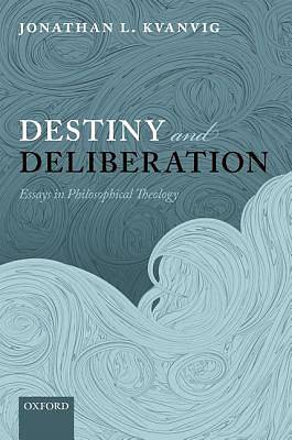 Destiny and Deliberation