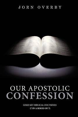 Our Apostolic Confession