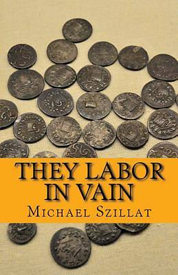 Picture of They Labor in Vain