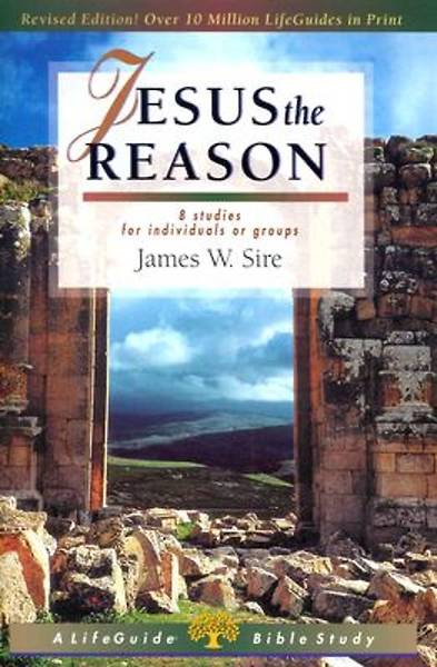 LifeGuide Bible Study - Jesus the Reason