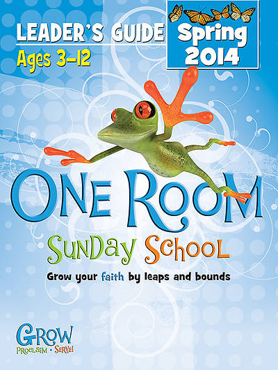 One Room Sunday School Leaders Guide Spring 2014 - Download Version