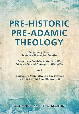 Picture of Pre-Historic Pre-Adamic Theology