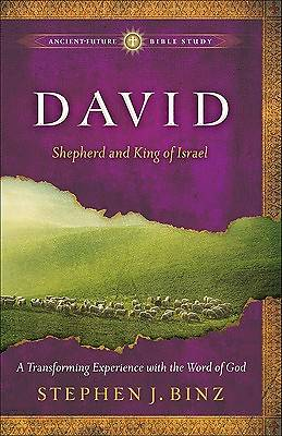 Ancient-Future Bible Study - David