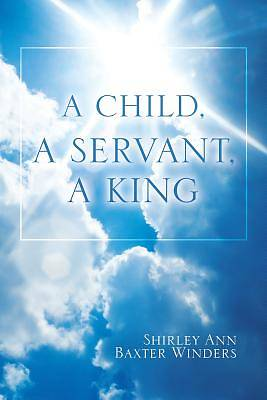 A Child, a Servant, a King