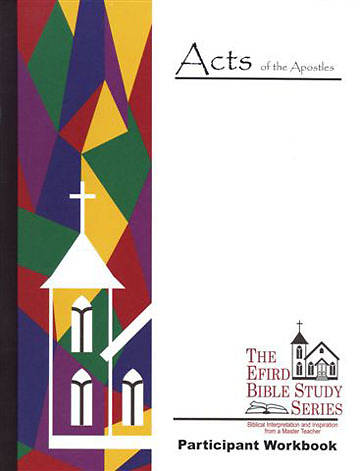 Efird Bible Study Series- The Acts of the Apostles Workbook