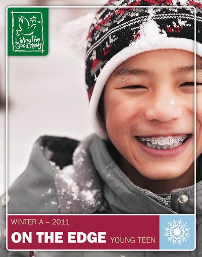Living the Good News Winter On the Edge - 2010 Young Teen [Grades 7-9]