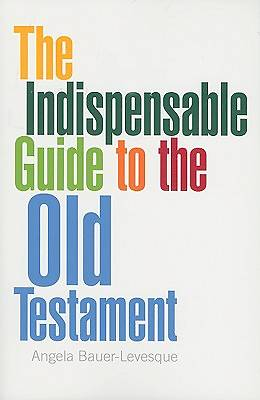 The Indispensable Guide to the Old Testament