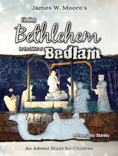 Finding Bethlehem in the Midst of Bedlam - Childrens Study - eBook [ePub]