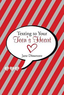 Texting to Your Teens Heart