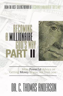 Becoming a Millionaire Gods Way Part II