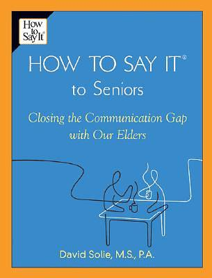 How to Say It to Seniors