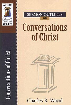 Picture of Sermon Outlines on Conversations of Christ