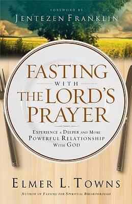 Fasting with the Lords Prayer