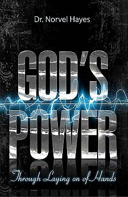 Gods Power Through the Laying on of Hands [ePub Ebook]