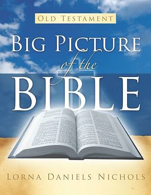 Big Picture of the Bible--Old Testament