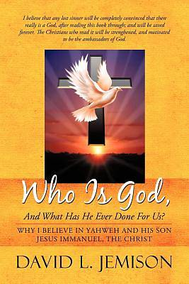 Who Is God, and What Has He Ever Done for Us?
