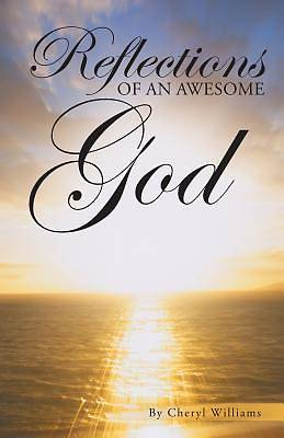 Picture of Reflections of an Awesome God