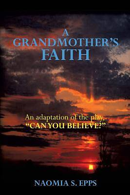 A Grandmothers Faith