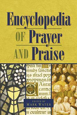 The Encyclopedia of Prayer and Praise