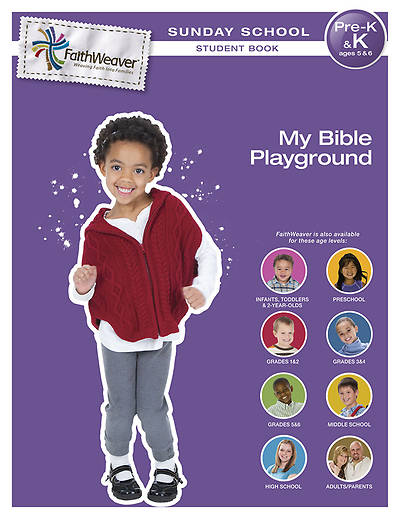 Groups FaithWeaver Pre K & K Student Book: My Bible Playground: Spring 2013