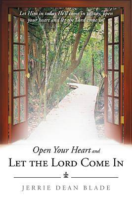 Open Your Heart and Let the Lord Come in
