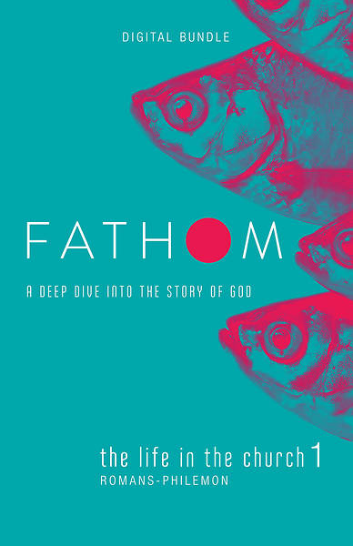 Fathom Bible Studies: The Life in the Church Digital Bundle