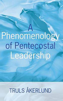 Picture of A Phenomenology of Pentecostal Leadership